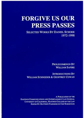 9780962695469: Forgive Us Our Press Passes, Selected Works by Daniel Schorr (1972-1998)