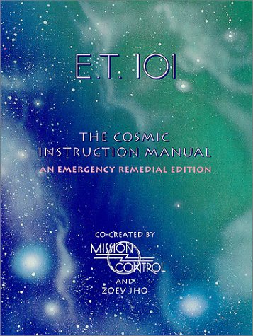 9780962695803: E.T. 101: The Cosmic Instruction Manual