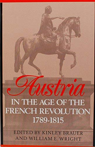 Austria in the Age of the French: Brauer, Kinley J.