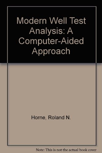 Modern Well Test Analysis: A Computer-Aided Approach: Roland N. Horne