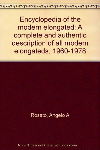 9780962699627: Encyclopedia of the Modern Elongated: A complete and authentic description of all modern elongateds, 1960-1978