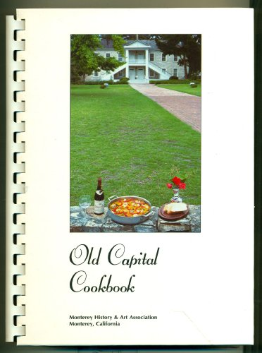 9780962700804: Old Capital Cookbook Monterey History and Art Association