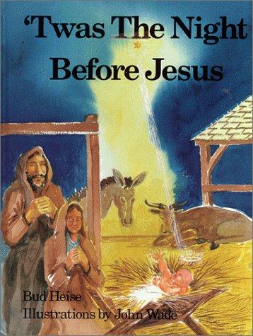 Twas the Night Before Jesus: Heise, Robert F.