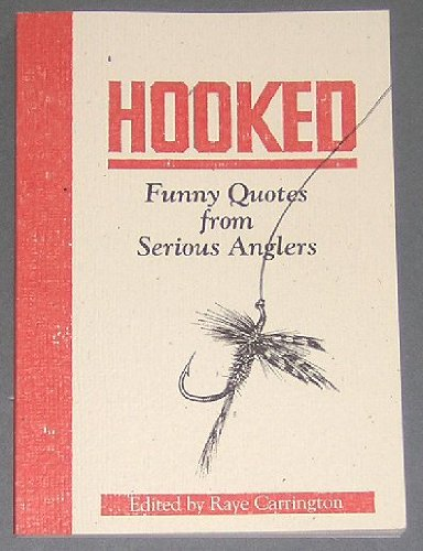 9780962707117: Hooked: Funny Quotes from Serious Anglers