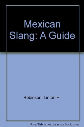9780962708077: Mexican Slang: A Guide
