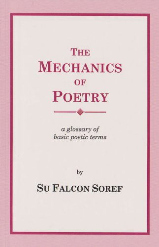 9780962709005: The Mechanics of Poetry: A Glossary of Poetic Terms