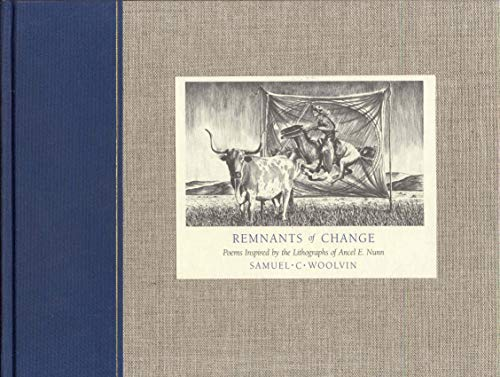REMNANTS OF CHANGE: Poems Inspired by the: Woolvin, Samuel C.