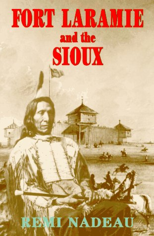 9780962710469: Fort Laramie and the Sioux