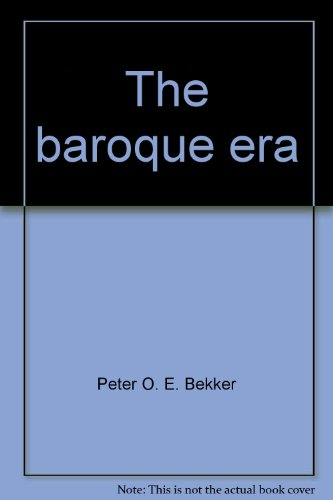 The Baroque Era : The Life, Times, & Music Series 1600- 1750