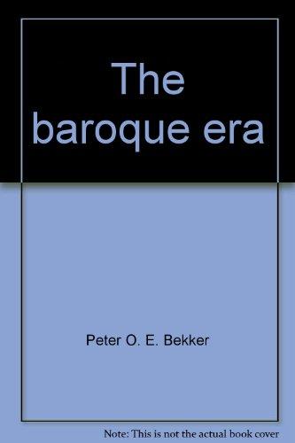 The baroque era (The life, times & music series): Bekker, Peter O. E