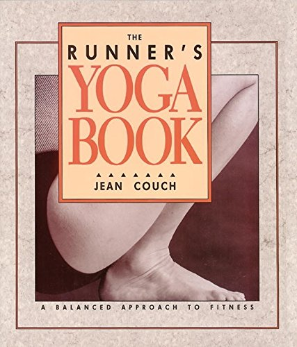 The Runner's Yoga Book: A Balanced Approach to Fitness (9780962713811) by Jean Couch; David Madison; Fred Stimson
