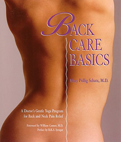 9780962713828: Back Care Basics: A Doctor's Gentle Yoga Program for Back and Neck Pain Relief