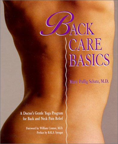 9780962713859: Back Care Basics : A Doctor's Gentle Yoga Program for Back and Neck Pain Relief