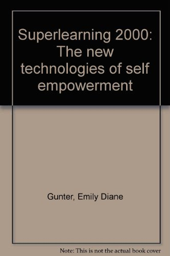 Superlearning 2000: The new technologies of self empowerment: Gunter, Emily Diane