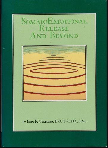 Somato Emotional Release and Beyond: John E. Upledger