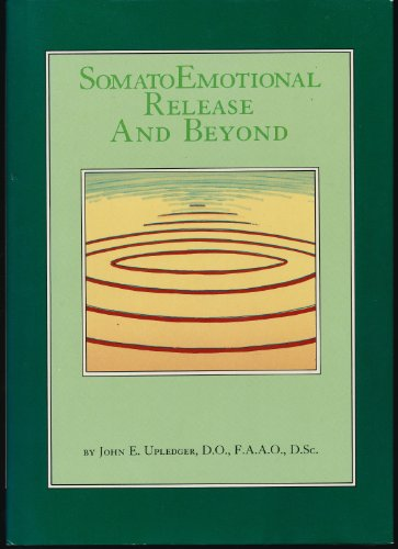 9780962715709: Somato Emotional Release and Beyond