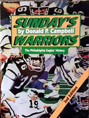 9780962716164: Sunday's Warriors: The History of the Philadelphia Eagles