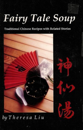 9780962717604: Fairy Tale Soup; Traditional Chinese Recipes with Related Stories