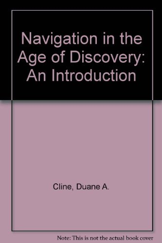 NAVIGATION IN THE AGE OF DISCOVERY, An Introduction