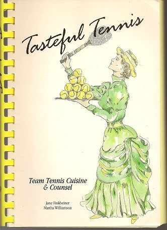 9780962722103: Tasteful Tennis: Team Tennis Cuisine and Counsel