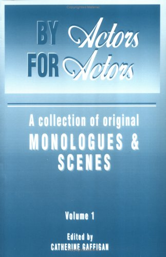 9780962722622: By Actors For Actors: A Collection of Original Monologues & Scenes Volume 1