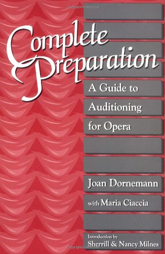 9780962722639: Complete Preparation: A Guide to Auditioning for Opera