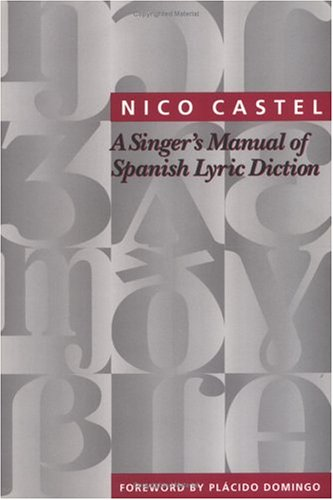 A Singer's Manual of Spanish Lyric Diction (9780962722691) by Nico Castel