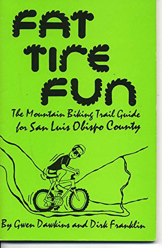 9780962723001: Fat Tire Fun the Mountain Biking Trail Guide to San Luis Obispo County