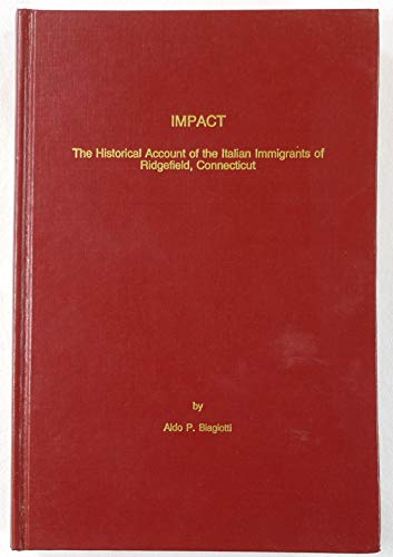Impact : The Historical Account of the: Aldo P. Biagiotti