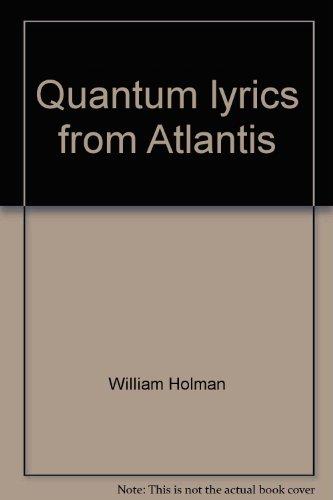 Quantum lyrics from Atlantis: Holman, William