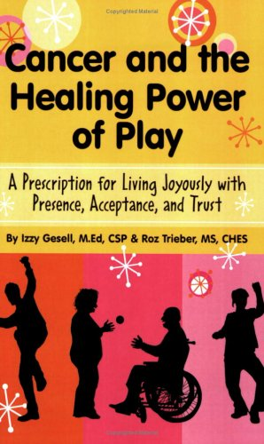 9780962732935: Cancer and the Healing Power of Play