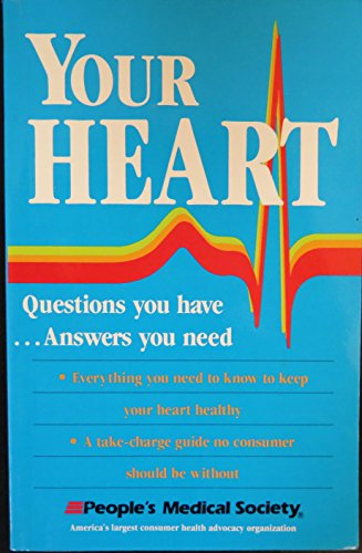 Your Heart: Questions You Have...Answers You Need (0962733423) by Ed Weiner; People's Medical Society