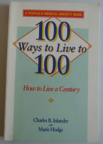 9780962733475: 100 Ways to Live to 100