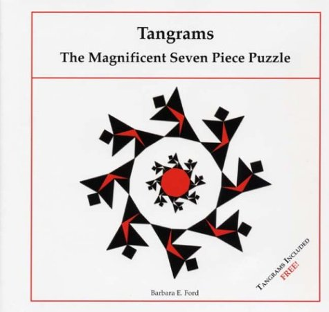 9780962733772: Tangrams: The Magnificent Seven Piece Puzzle