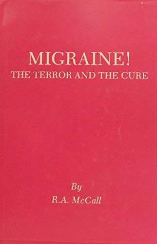 Migraine : The Terror and the Cure