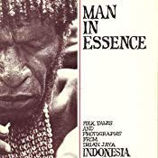 9780962735905: Man in Essence: Folk Tales and Photographs from Irian Jaya