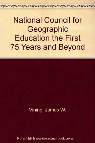9780962737909: National Council for Geographic Education the First 75 Years and Beyond