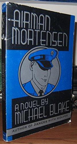 Airman Mortensen: Blake, Michael