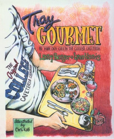 9780962740329: Tray Gourmet: Be Your Own Chef in the College Cafeteria