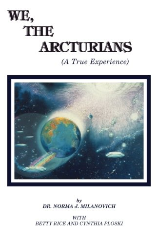 9780962741708: We The Arcturians: A True Experience