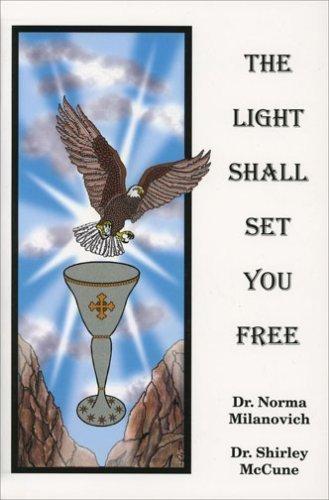 9780962741753: Light Shall Set You Free