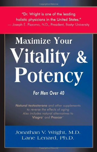 9780962741814: Maximize Your Vitality & Potency: For Men over 40