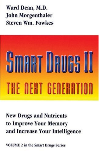 Smart Drugs II (Smart Drug Series) (0962741876) by John Morgenthaler; Steven Wm. Fowkes; Ward Dean