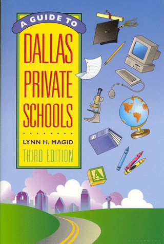 9780962744518: Guide to Dallas Private Schools: A Handbook of Everything You Need to Know About the Dallas-Fort Worth Metroplex Private Schools