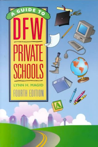 9780962744549: A Guide to DFW Private Schools: A Handbook of Everything You Need to Know About the Dallas Fort Worth Metroplex Private Schools