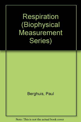 Respiration (Biophysical Measurement Series): Berghuis, Paul