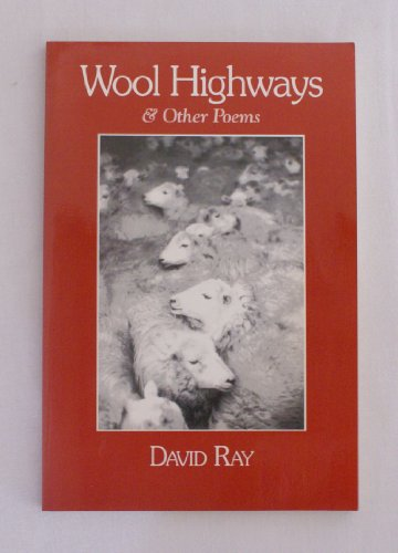 Wool Highways & Other Poems (0962746045) by David Ray