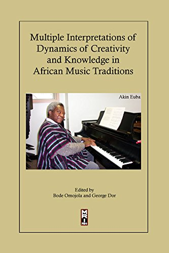 Multiple Interpretations of Dynamics of Creativity and Knowledge in African Music Traditions: A ...