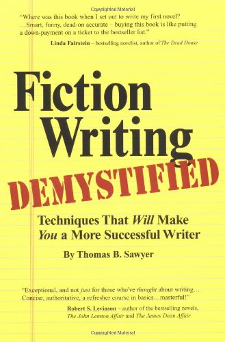 9780962747618: Fiction Writing Demystified: Techniques That Will Make You a More Successful Writer