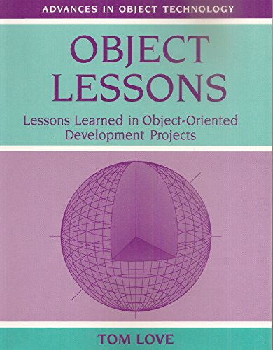 9780962747731: Object Lessons: Lessons Learned in Object-Oriented Development Projects (SIGS: Advances in Object Technology)